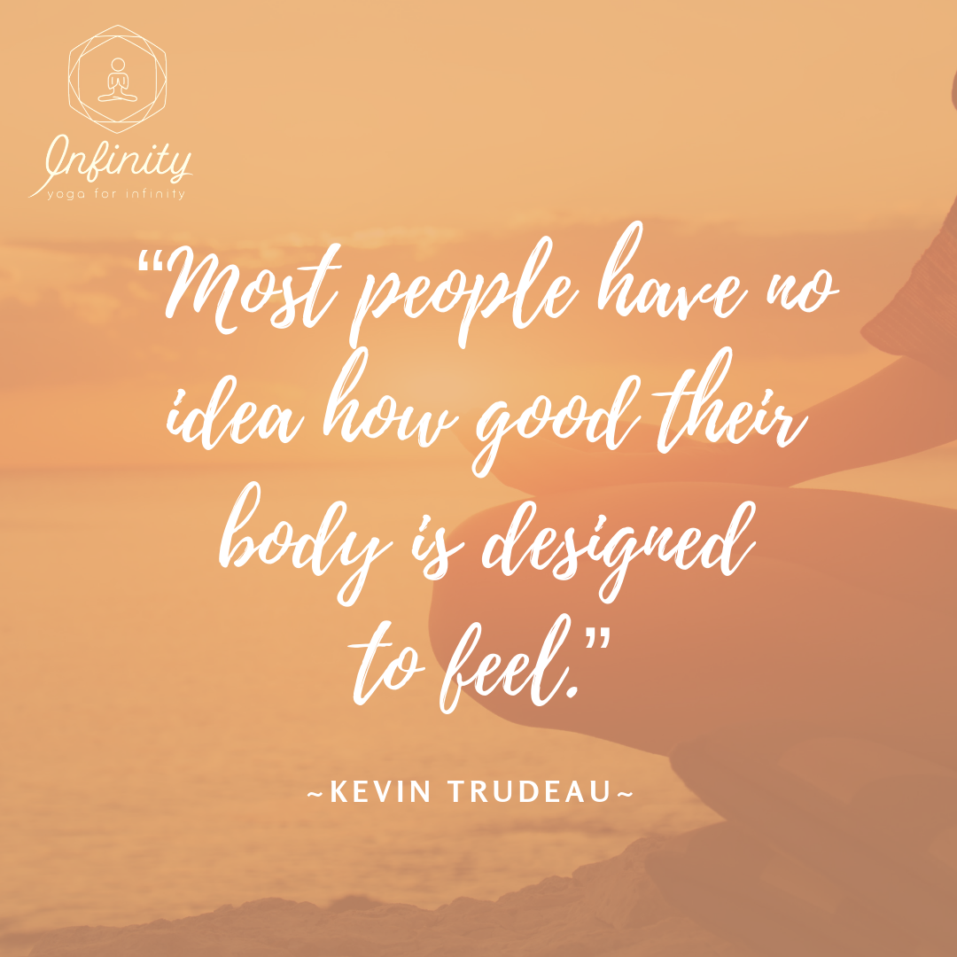 Most People Have No Idea How Good Their Body Is Designed To Feel Kevin Trudeau This Quote Rings So True In Today S Busy Worl Feelings Work Hard Make Time