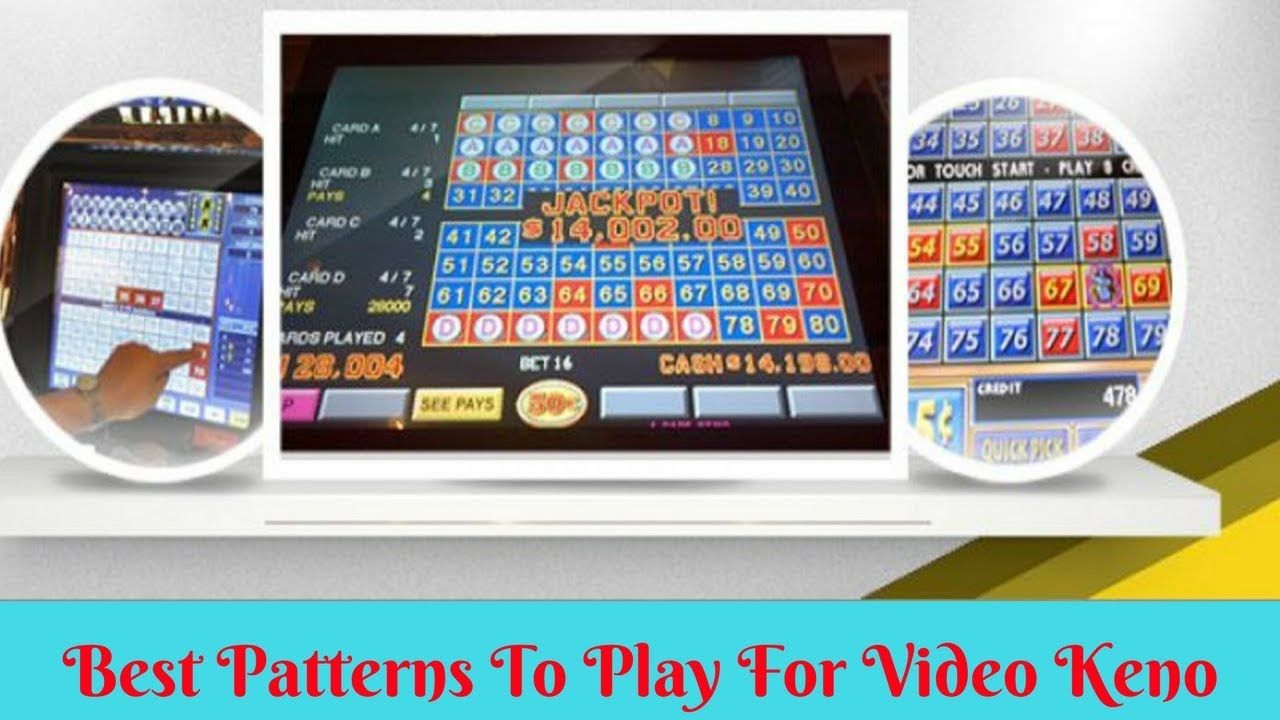 Best Patterns To Play For Video Keno Jackpot Casino Casino
