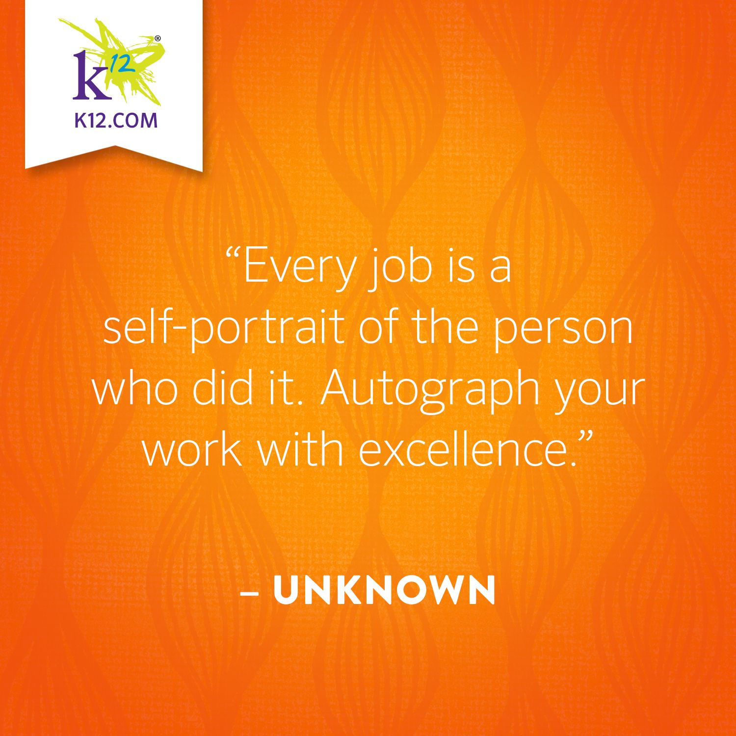 Autograph Your Work With Excellence Education Quotes Classroom