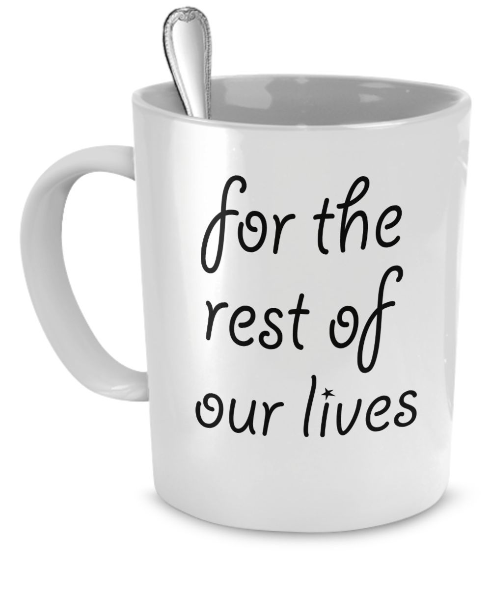 for the rest of our lives coffee2