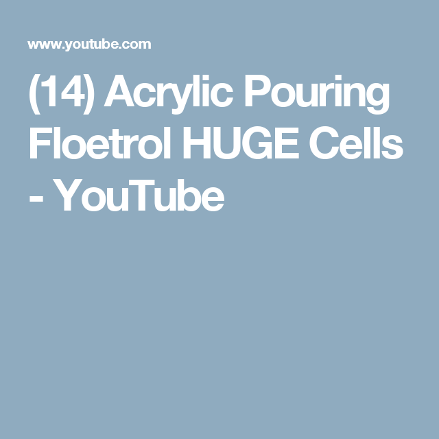 14 acrylic pouring floetrol huge cells youtube arts