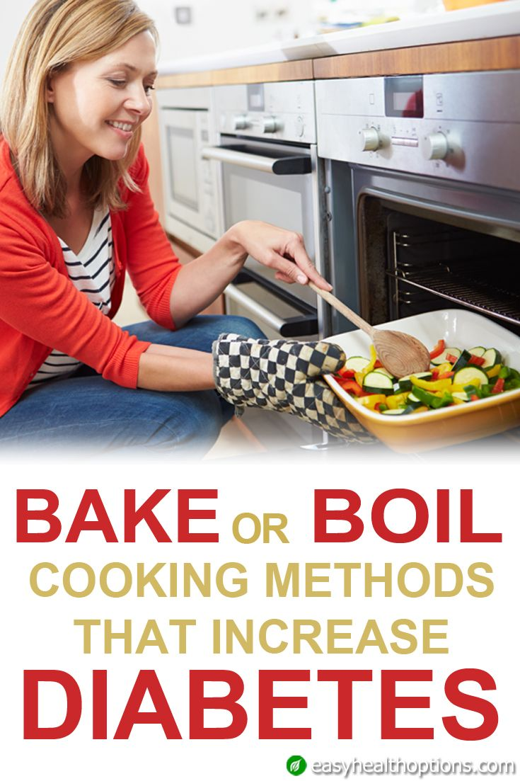 To bake or boil: Cooking methods that increase diabetes