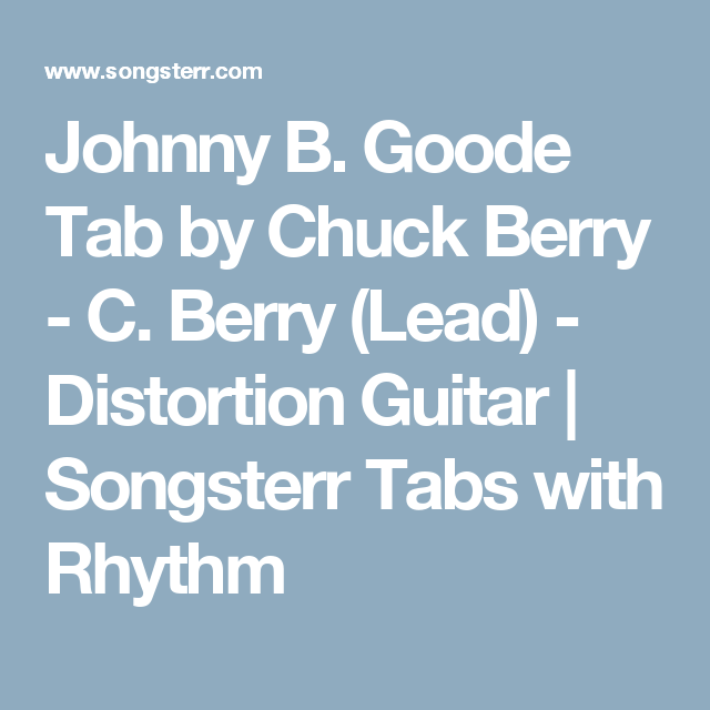 Johnny B  Goode Tab by Chuck Berry - C  Berry (Lead