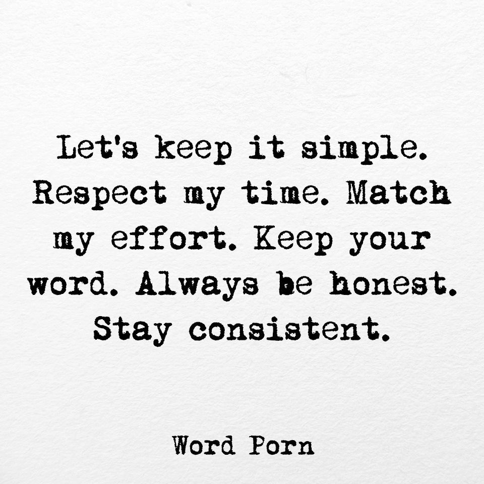 Love And Respect Quotes Let's Keep It Simplerespect My Timematch My Effortkeep Your