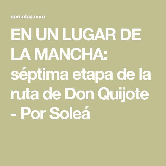 EN UN LUGAR DE LA MANCHA: séptima etapa de la ruta de Don Quijote - Por Soleá