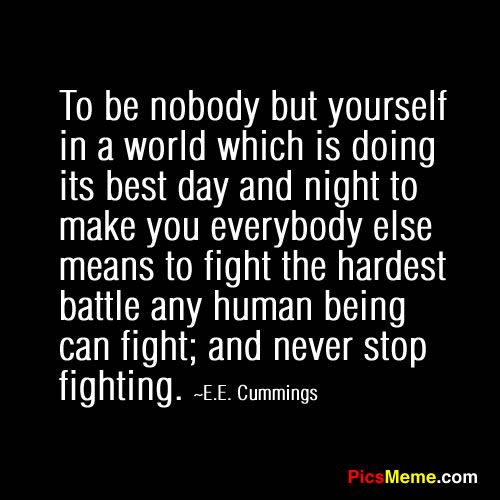 Be Nobody But Yourself