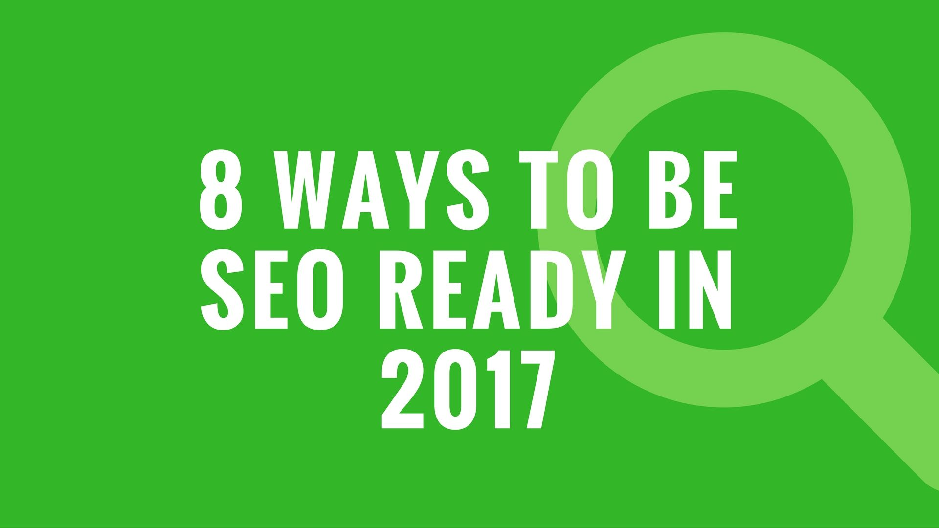 8 Ways to be SEO Ready in 2017 Seo, Online marketing