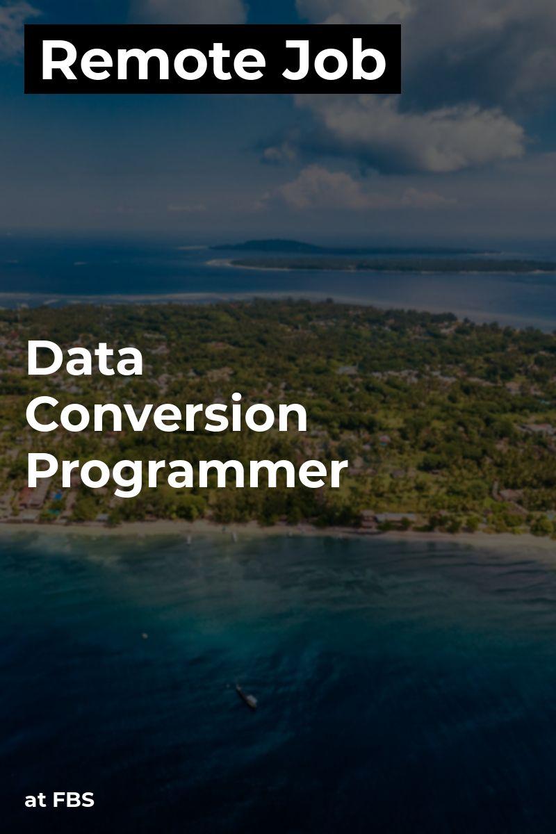 Remote Data Conversion Programmer at FBS c++ c sql etl