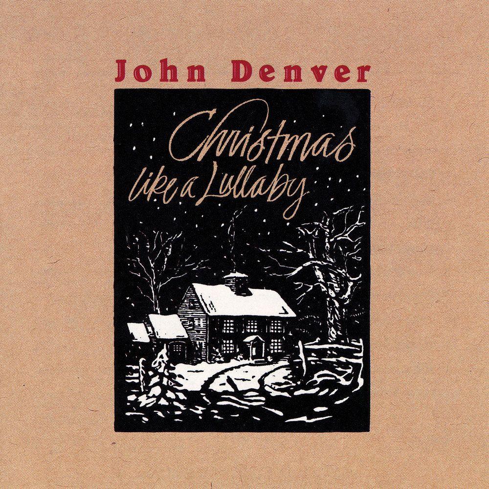 Christmas, Like A Lullaby - 1990   John denver christmas ...