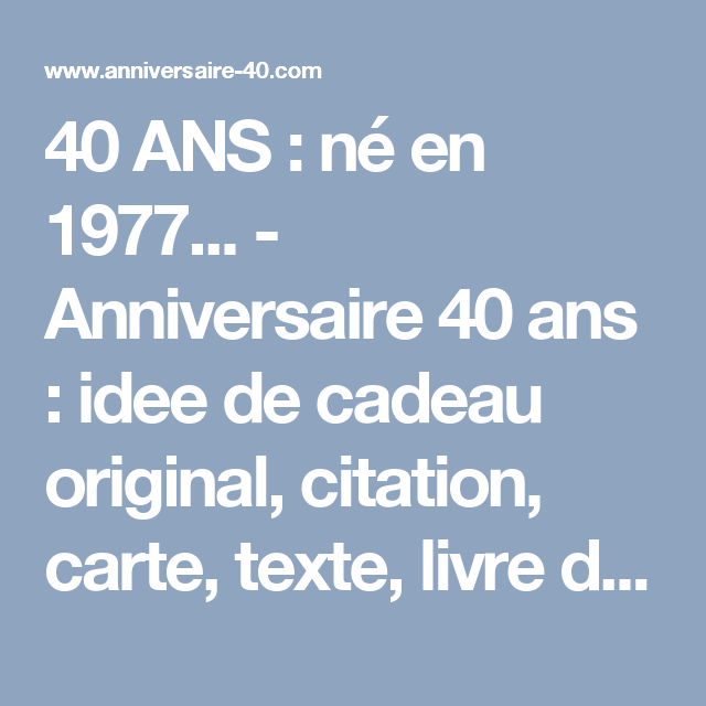 40 ans n en 1977 anniversaire 40 ans idee de cadeau original citation carte texte. Black Bedroom Furniture Sets. Home Design Ideas