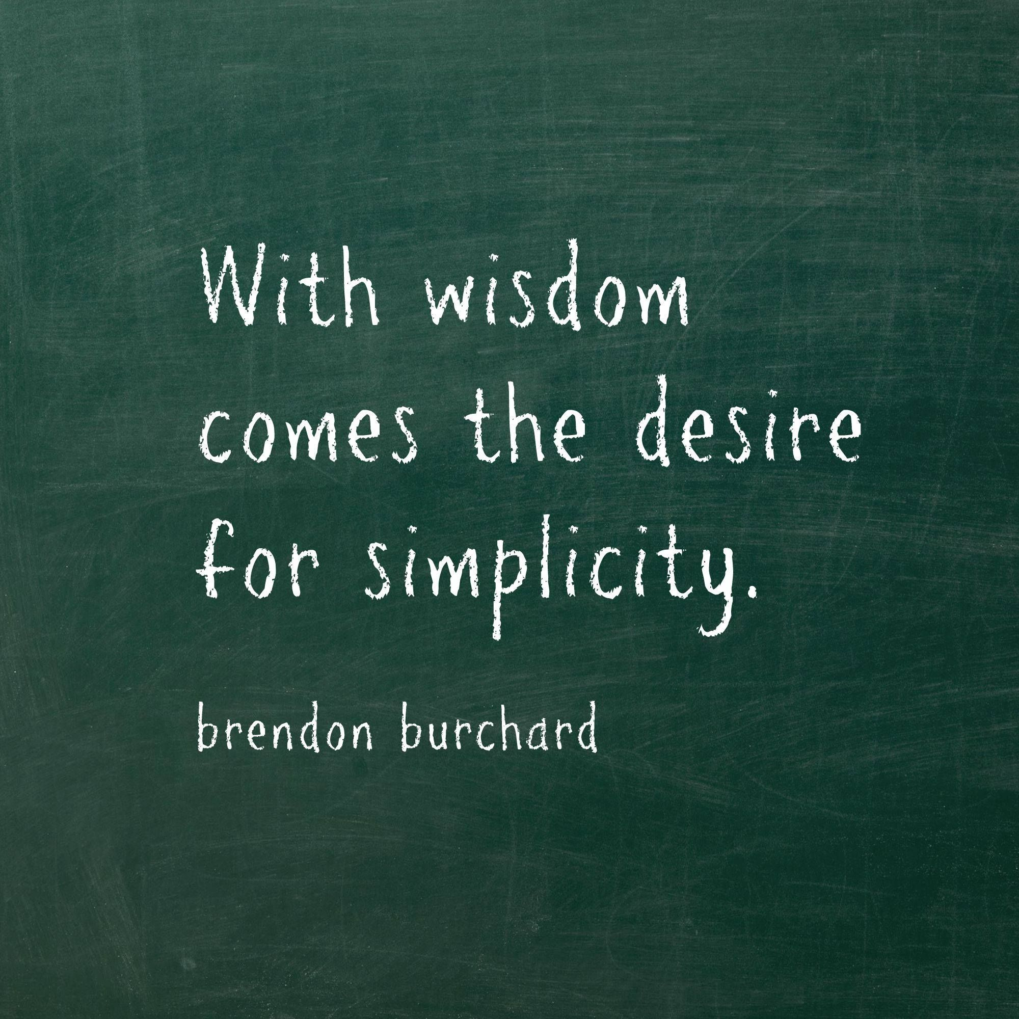 With wisdom comes the desire for simplicity #motivation # ...