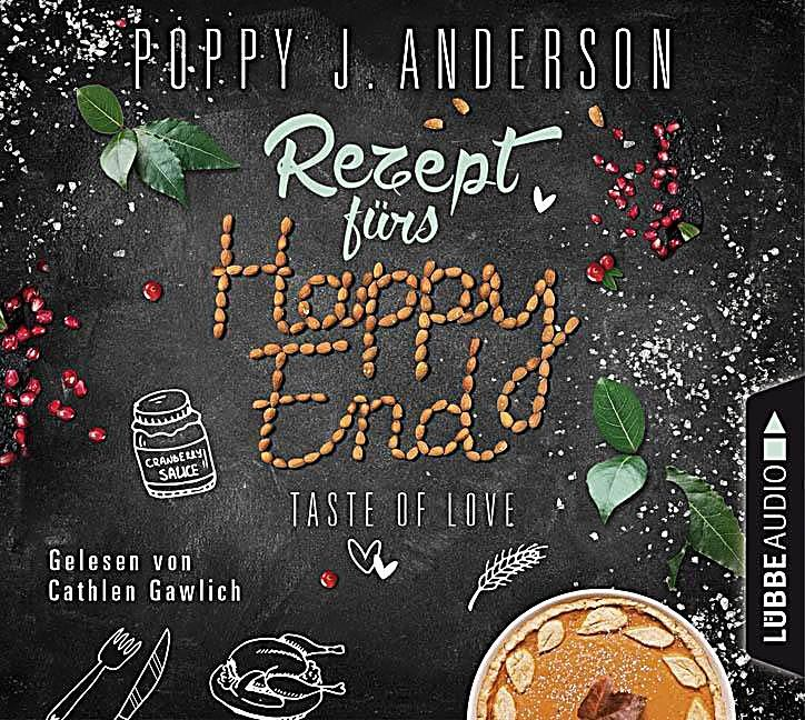 Taste of Love - Rezept fürs Happy End, 4 Audio-CDs. Poppy J. Anderson, - Hörbuch