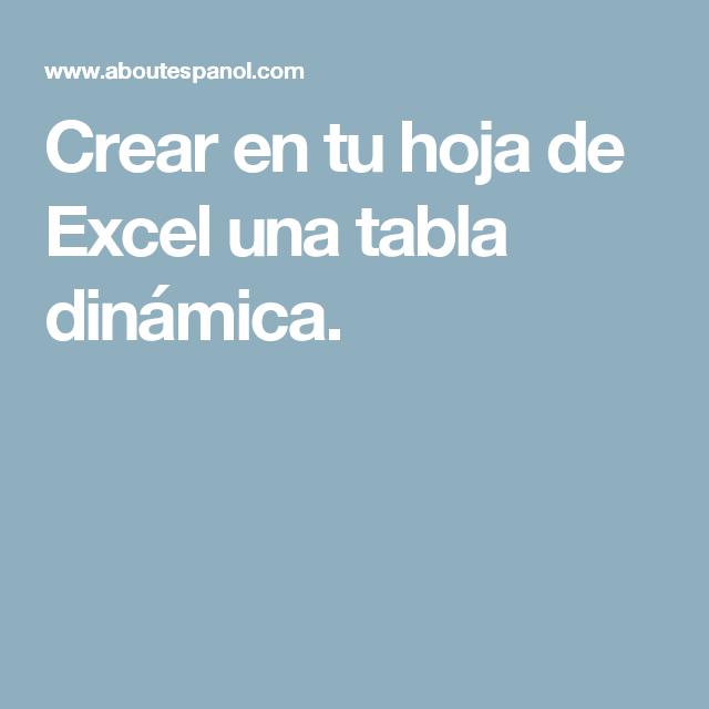 Crear En Tu Hoja De Excel Una Tabla Dinámica Tabla Dinámica Trucos De Excel Computacion