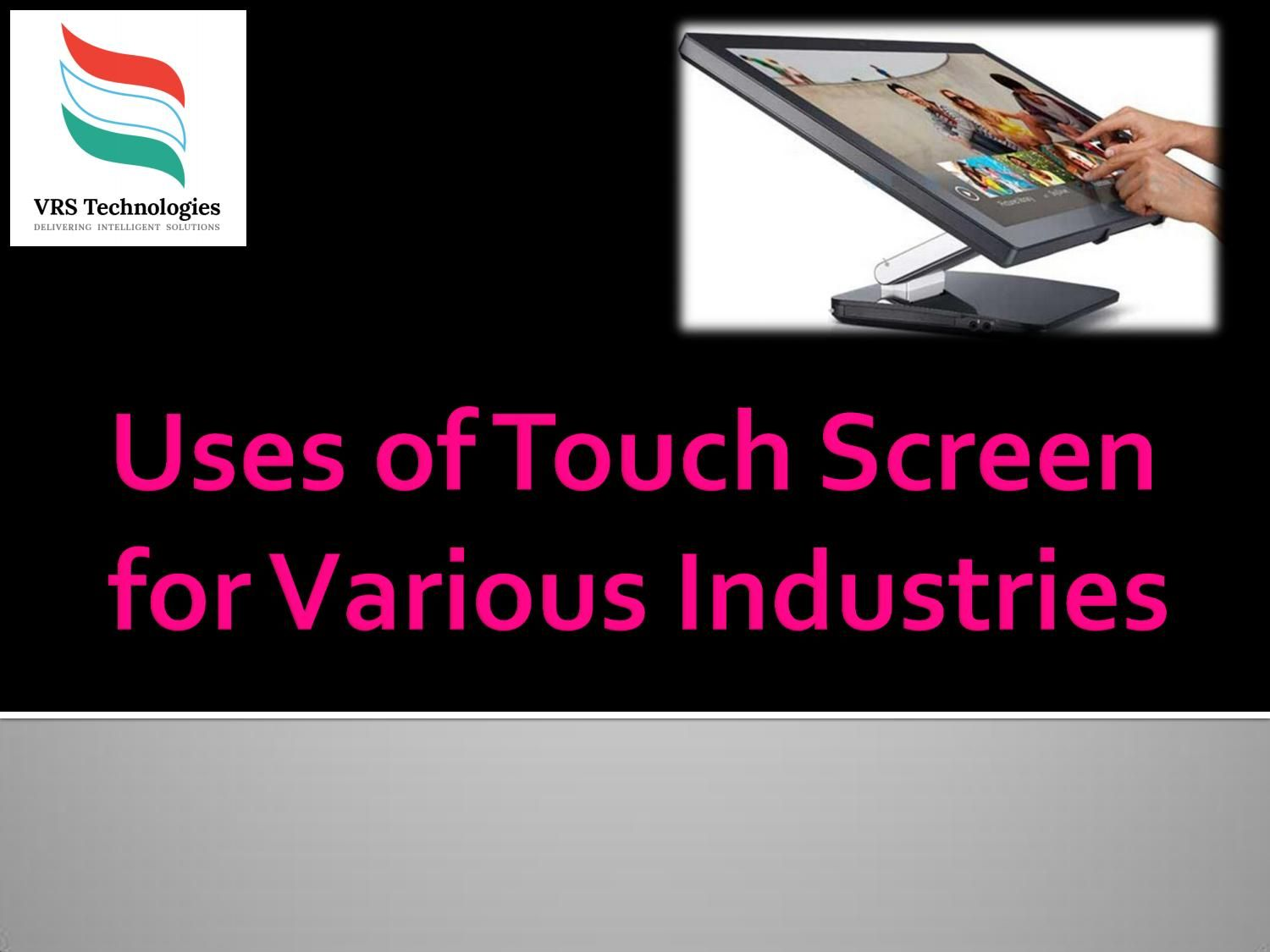 Uses of Touch Screen for Various Industries in 2019
