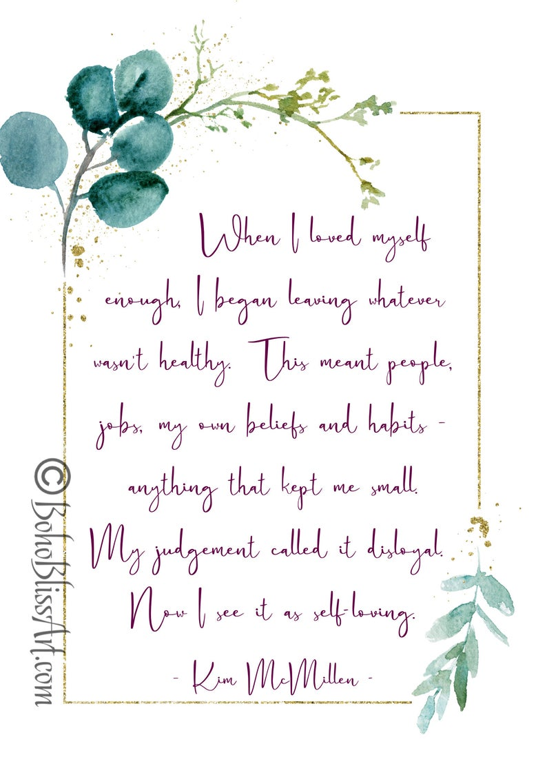 Empowering Quote When I Loved Myself Enough I Began Leaving Etsy Empowering Quotes Empowerment Quotes Empowerment