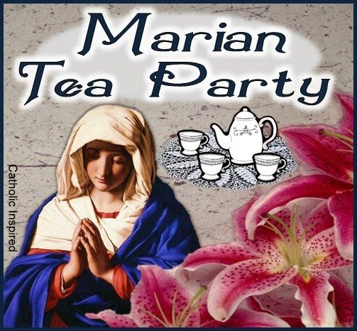 Tea With The Blessed Mother Catholic Inspired Catholic