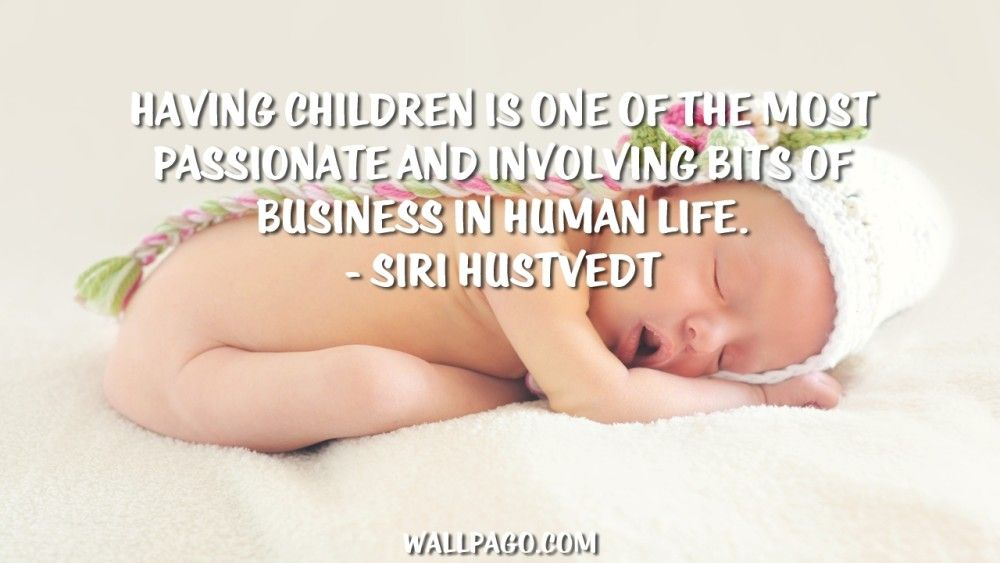 Having children quote no 16 from 20 Quotes About Having Children