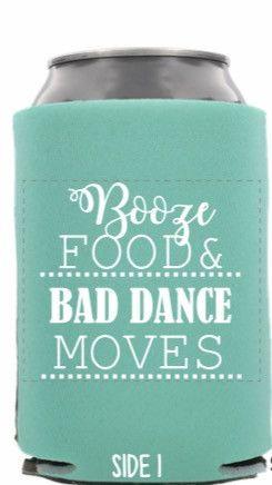 wedding favor Bad Dance Moves wedding stubby holder Booze Food and Bad Dance Moves wedding can coolers funny beer holder can cooler