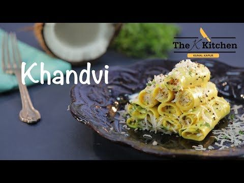 Khandvi | Kunal Kapur | The K Kitchen - YouTube | Recipes ...