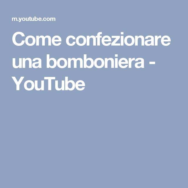 Come confezionare una bomboniera YouTube (con immagini