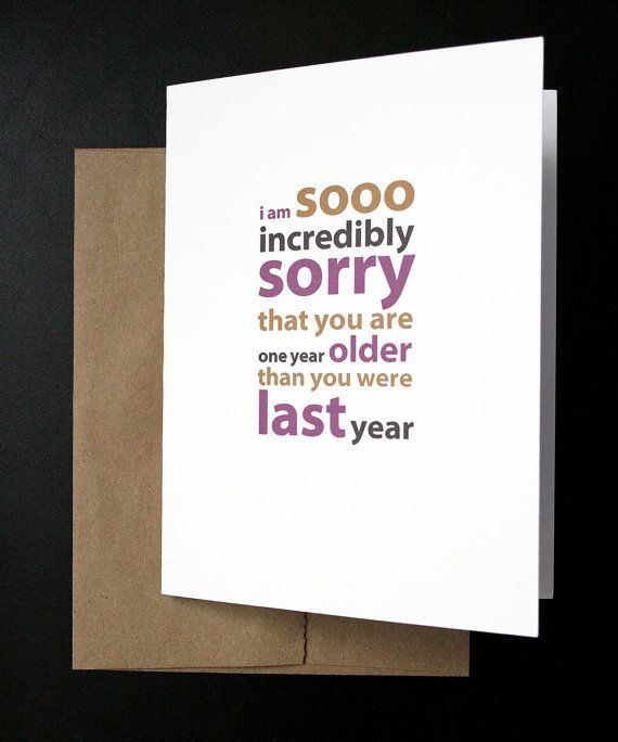 Humorous Birthday Card One Year Older For Him Her Friend Mother Father Wife Husband Sister Brother Funny Snarky By Allotria On Etsy