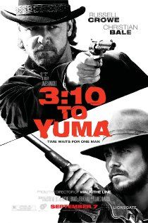 3:10 TO YUMA.  Director: James Mangold.  Year: 2007.  Cast: Russell Crowe, Christian Bale, Logan Lerman, Dallas Roberts and Ben Foster