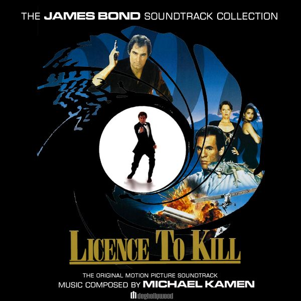 Licence To Kill Original Motion Picture Soundtrack By Doghollywood