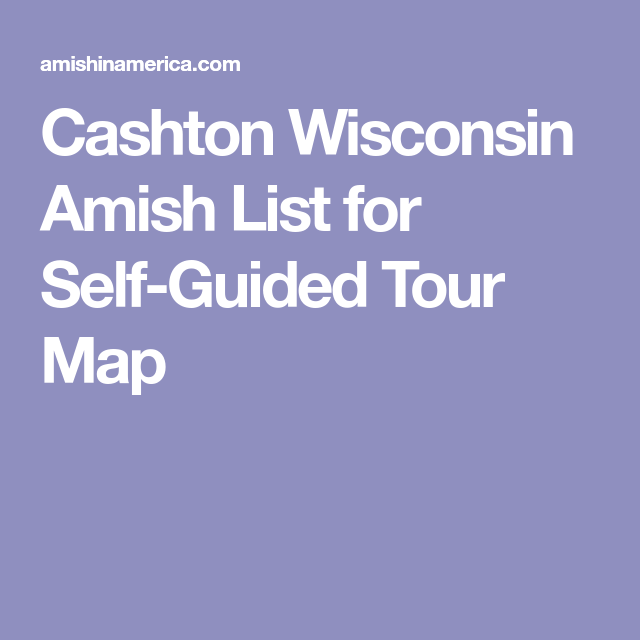 Amish Wisconsin Map.Cashton Wisconsin Amish List For Self Guided Tour Map Wisconsin In