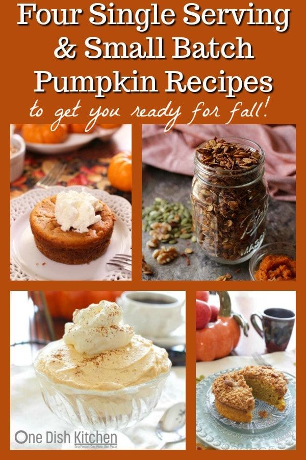 Single Serving Pumpkin Recipes To Get You Ready For Fall | One Dish Kitchen |Four Single Serving Pumpkin Recipes To Get You Ready For Fall | One Dish Kitchen |