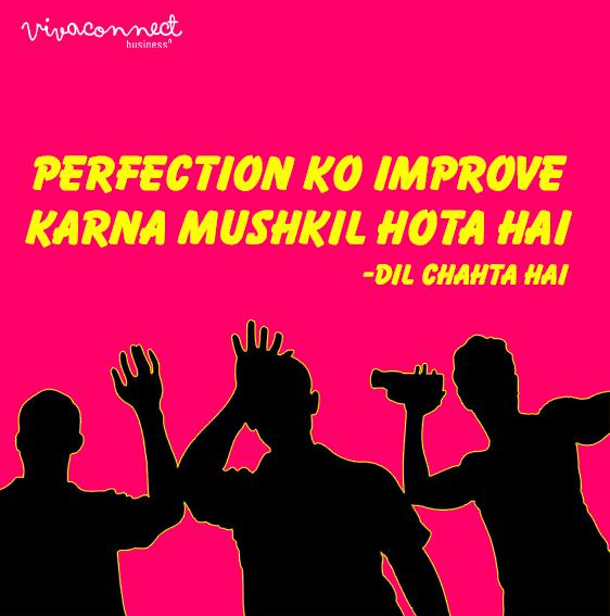 Perfection Ko Improve Karna Mushkil Hota Hai DilChahtaHai