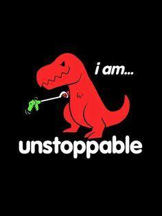 4af4da42 t-rex i am invincible - Google Search   Funny stuff   Funny, T rex ...