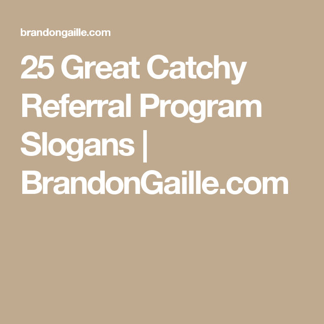 75 Great Catchy Referral Program Slogans Real Estate Student
