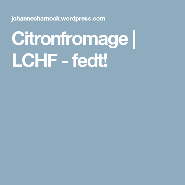 Citronfromage | LCHF - fedt!