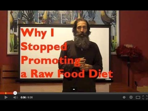 Why i stopped promoting a raw food diet youtube cancer truth why i stopped promoting a raw food diet youtube forumfinder