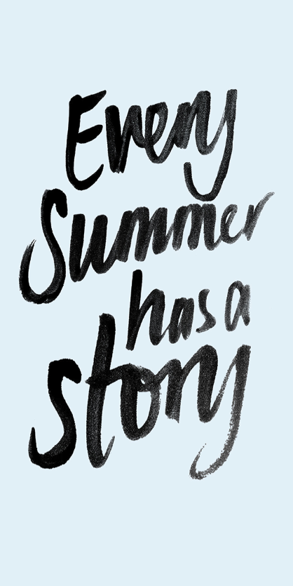 Every Summer Has A Story Get Graphic Summer Quotes Quotes Words