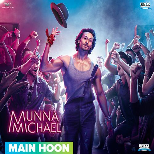 Main Woh Duniya Hoon Full Mp3 Song Dawoonllod: Main Hoon (Munna Michael) Mp3 Song Download, Main Hoon