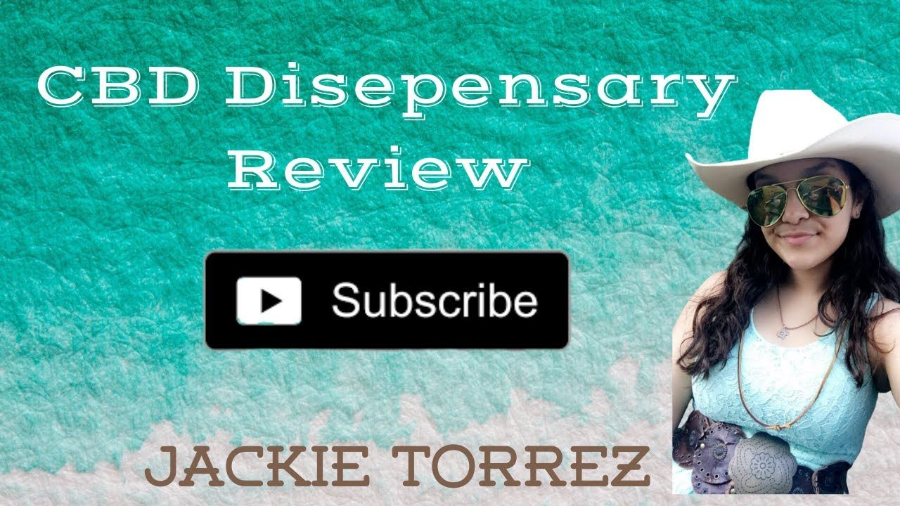 CBD Dispensary Review HTX Jackie Torrez in 2020 Jackie