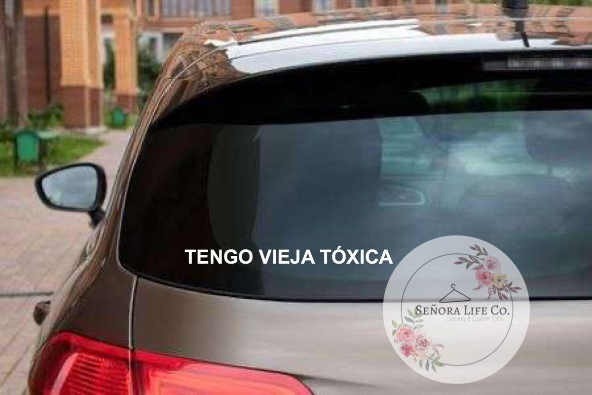 Tengo Vieja Toxica Tengo Novia Toxica Tengo Vieja Toxica Etsy Funny Car Decals Car Decals Car Decals Stickers [ 800 x 1200 Pixel ]