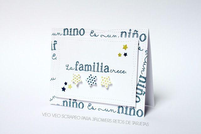 3flowers retos de tarjetas. La pareja creativa. Tarjeta. Tarjetería. Card. Cardmaking. Es un niño. Tarjeta bebe. Nacimiento. Familia.