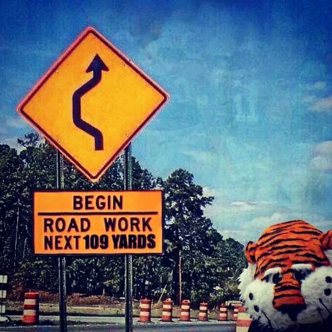 Begin Road Work Next 109 Yards. #AuburnFootball #IronBowl ...