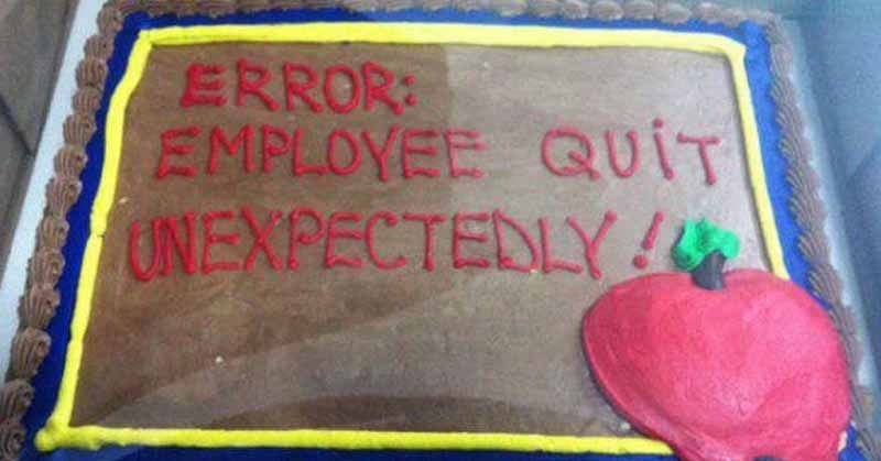 Resignation letters were written on cakes, farewells built into - resignation letter cake
