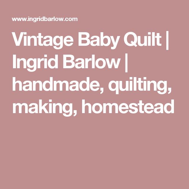 Vintage Baby Quilt | Ingrid Barlow | handmade, quilting, making ... : quilt making ideas - Adamdwight.com