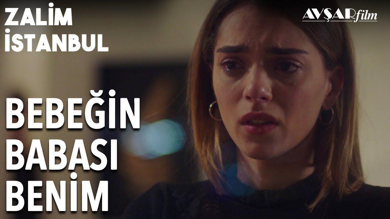 Bebegin Babasi Benim Ozur Dilerim Zalim Istanbul 17 Bolum Istanbul Youtube Film
