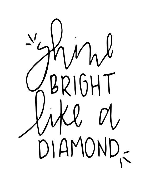 Shine Bright Like A Diamond Instant Download Pdf Shine Bright Like A Diamond Shine Bright Hand Lettered Print