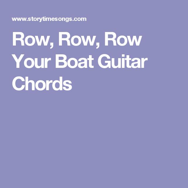 Row, Row, Row Your Boat Guitar Chords | guitar | Pinterest | Guitar ...