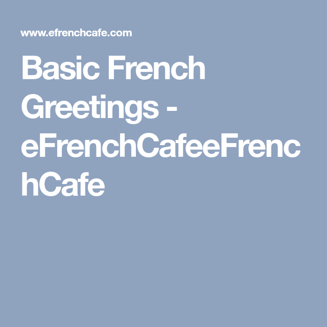 Basic french greetings efrenchcafeefrenchcafe vocabulaire basic french greetings efrenchcafeefrenchcafe m4hsunfo