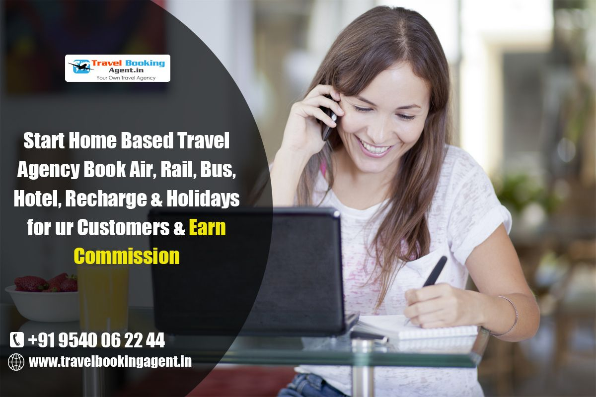 Start Home Based Travel  Agency Book Air, Rail, Bus,  Hotel, Recharge & Holidays  for ur Customers & Earn  Commission. know more visit : http://www.travelbookingagent.in/