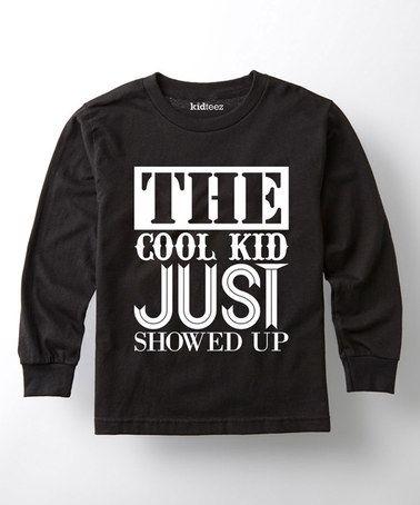 9145cbdd8 Black 'The Cool Kid Just Showed Up' Tee - Toddler & Kids | All Stuff ...