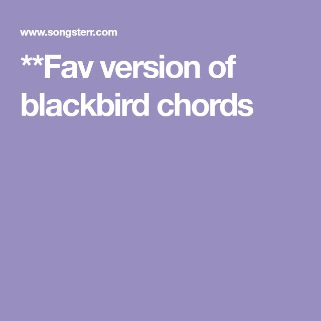 Fav version of blackbird chords | Music/Instruments | Pinterest ...