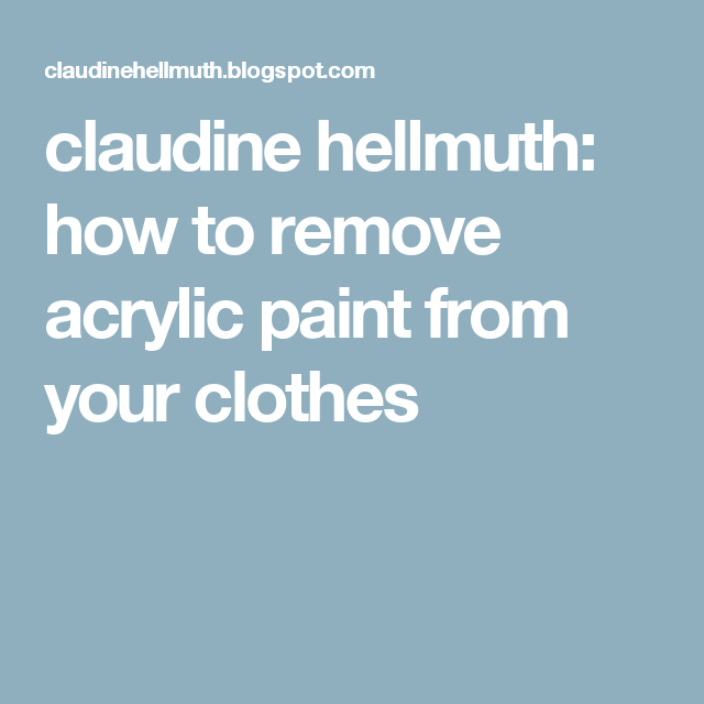 Claudine Hellmuth How To Remove Acrylic Paint From Your